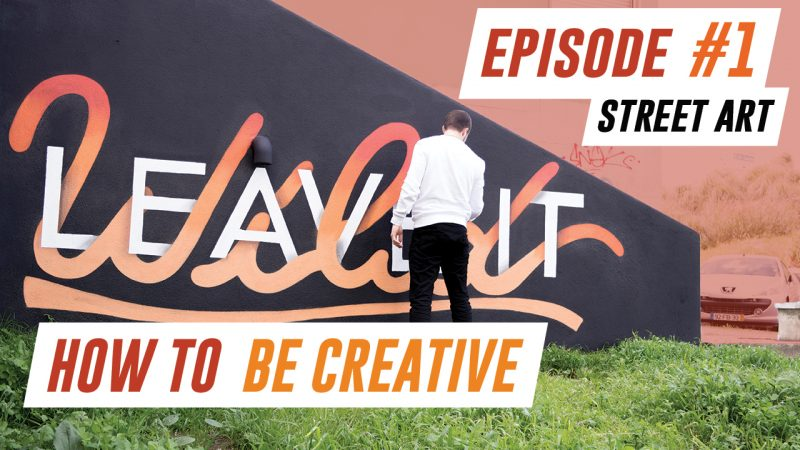 HOW TO BE CREATIVE EPISODE #1